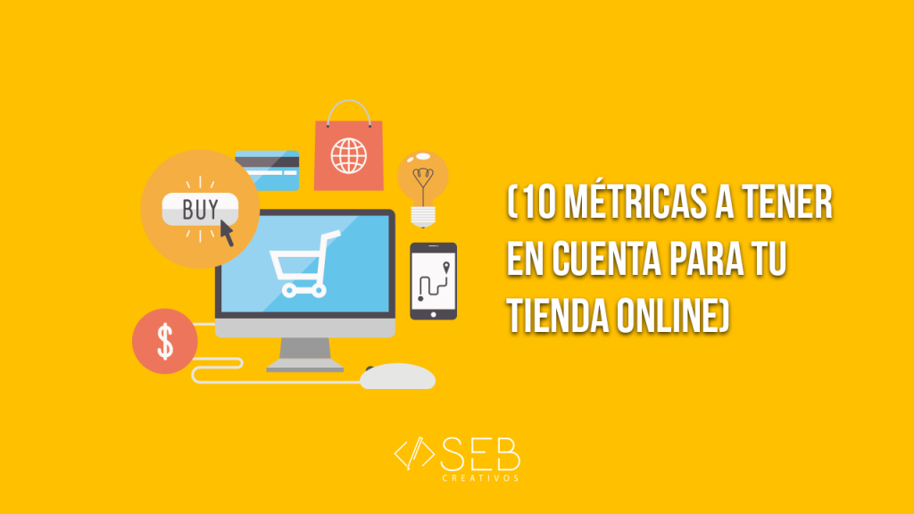 10 metrics to keep in mind for your online store